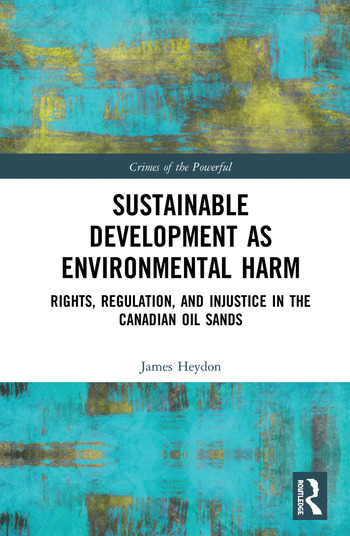 Sustainable Development as Environmental Harm Rights, Regulation, and Injustice in the Canadian Oil Sands book cover