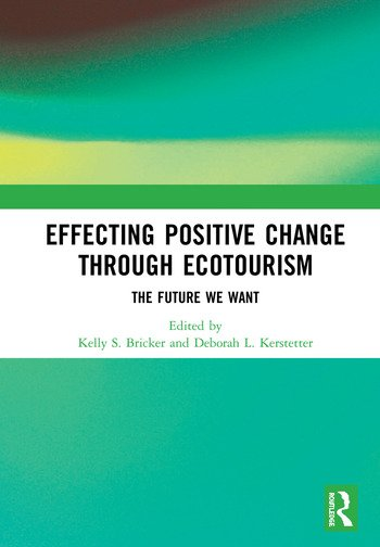 Effecting Positive Change through Ecotourism The Future We Want book cover