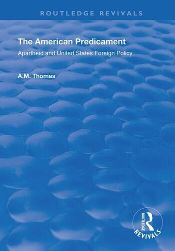 The American Predicament Apartheid and United States Foreign Policy book cover