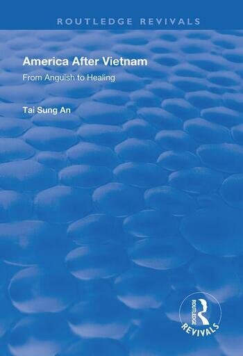 America After Vietnam From Anguish to Healing book cover