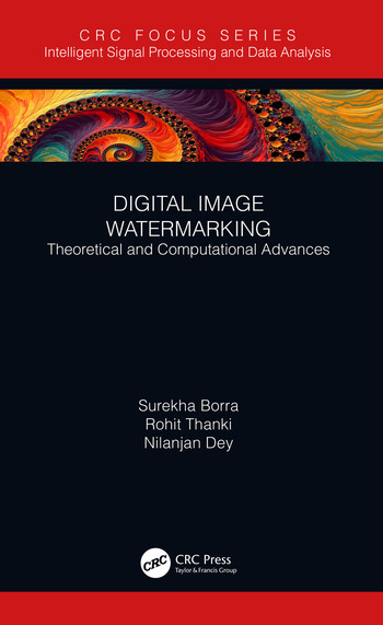 Digital Image Watermarking Theoretical and Computational Advances book cover
