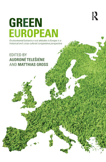 Green European Environmental Behaviour and Attitudes in Europe in a Historical and Cross-Cultural Comparative Perspective book cover