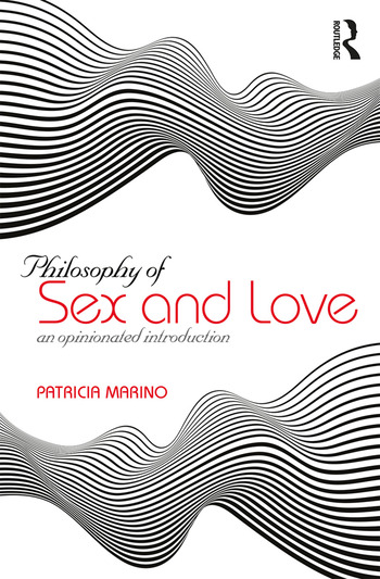 Philosophy of Sex and Love An Opinionated Introduction book cover