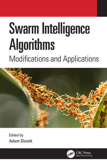 Swarm Intelligence Algorithms Modifications and Applications book cover
