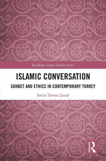 Islamic Conversation Sohbet and Ethics in Contemporary Turkey book cover