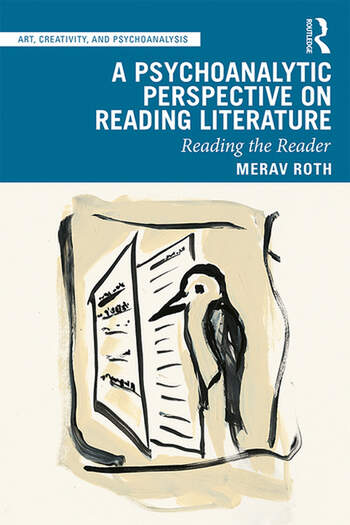 A Psychoanalytic Perspective on Reading Literature Reading the Reader book cover