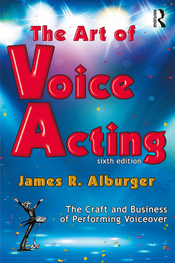 The Art of Voice Acting The Craft and Business of Performing for Voiceover book cover