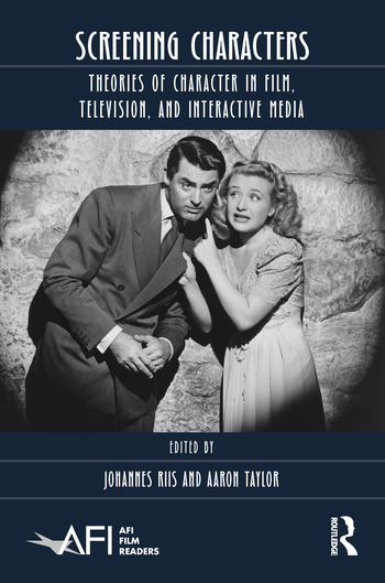 Screening Characters Theories of Character in Film, Television, and Interactive Media book cover