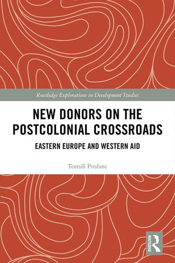 New Donors on the Postcolonial Crossroads Eastern Europe and Western Aid book cover