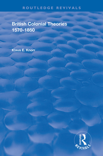 British Colonial Theories 1570 – 1850 book cover