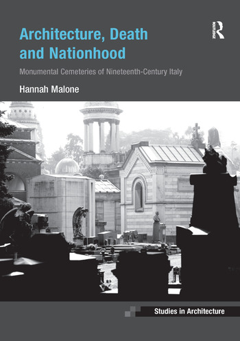 Architecture, Death and Nationhood Monumental Cemeteries of Nineteenth-Century Italy book cover