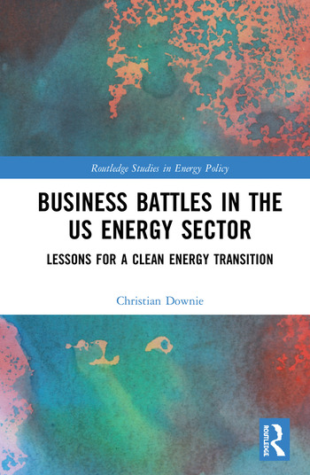 Business Battles in the US Energy Sector Lessons for a Clean Energy Transition book cover