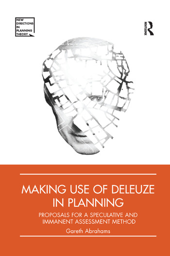 Making Use of Deleuze in Planning Proposals for a speculative and immanent assessment method book cover