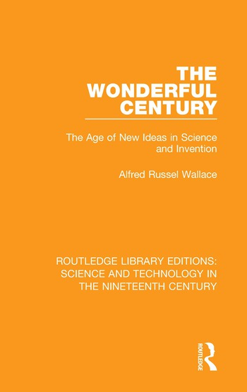 The Wonderful Century The Age of New Ideas in Science and Invention book cover
