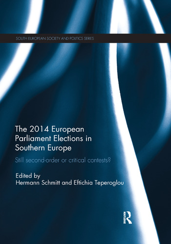 The 2014 European Parliament Elections in Southern Europe Still Second Order or Critical Contests? book cover