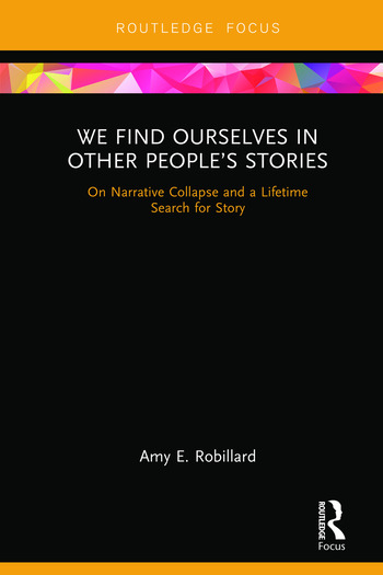 We Find Ourselves in Other People's Stories On Narrative Collapse and a Lifetime Search for Story book cover