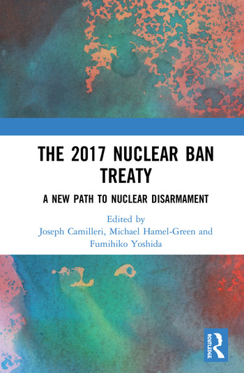 The 2017 Nuclear Ban Treaty A New Path to Nuclear Disarmament book cover