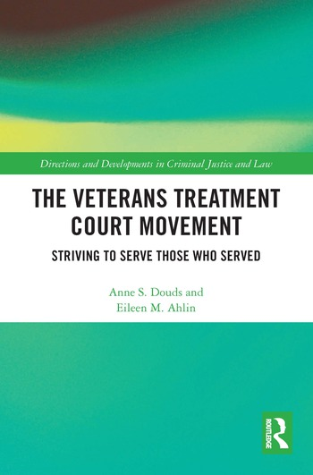 The Veterans Treatment Court Movement Striving to Serve Those Who Served book cover