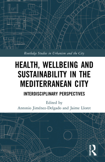Health, Wellbeing and Sustainability in the Mediterranean City Interdisciplinary Perspectives book cover