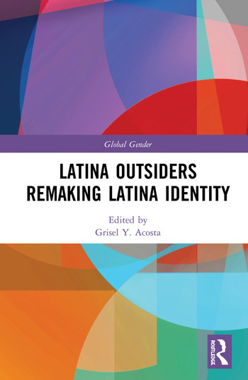 Latina Outsiders Remaking Latina Identity book cover