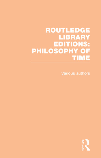 Routledge Library Editions: Philosophy of Time book cover