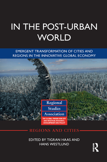 In The Post-Urban World Emergent Transformation of Cities and Regions in the Innovative Global Economy book cover