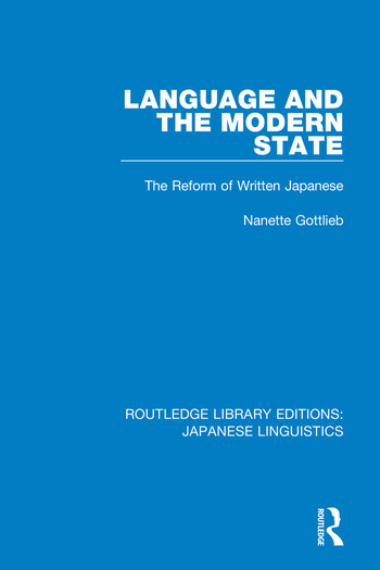 Language and the Modern State The Reform of Written Japanese book cover