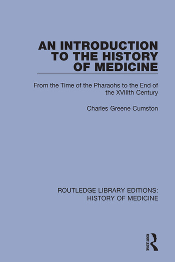 An Introduction to the History of Medicine From the Time of the Pharaohs to the End of the XVIIIth Century book cover