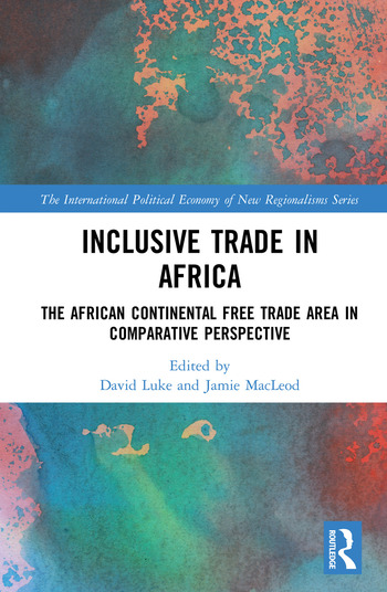 Inclusive Trade in Africa The African Continental Free Trade Area in Comparative Perspective book cover