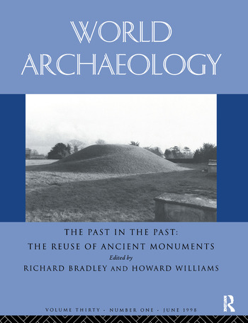 The Past in the Past: the Re-use of Ancient Monuments World Archaeology 30:1 book cover
