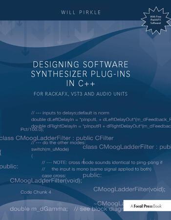 Designing Software Synthesizer Plug-Ins in C++: For RackAFX, VST3