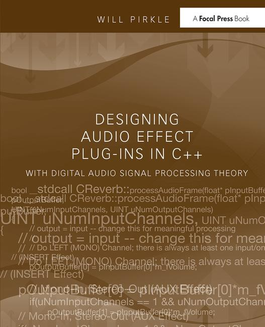 Designing Audio Effect Plug-Ins in C++ With Digital Audio Signal Processing Theory book cover