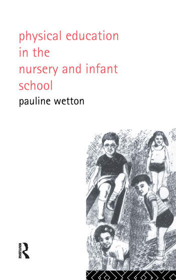 Physical Education in Nursery and Infant Schools book cover