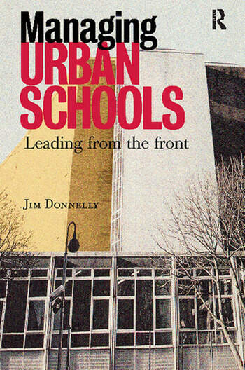 Managing Urban Schools Leading from the Front book cover