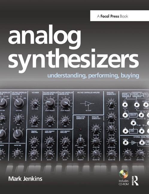 Analog Synthesizers Understanding, Performing, Buying- from the legacy of Moog to software synthesis book cover