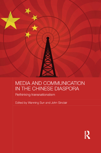Media and Communication in the Chinese Diaspora Rethinking Transnationalism book cover