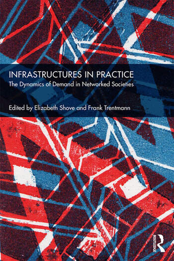Infrastructures in Practice The Dynamics of Demand in Networked Societies book cover