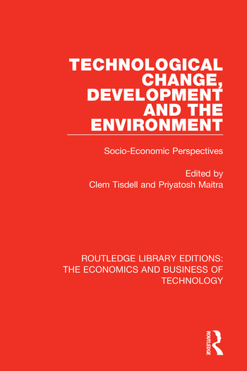 Technological Change, Development and the Environment Socio-Economic Perspectives book cover