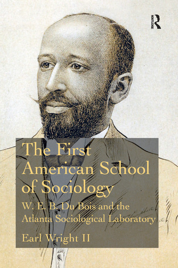 The First American School of Sociology W.E.B. Du Bois and the Atlanta Sociological Laboratory book cover