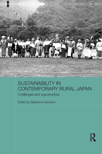 Sustainability in Contemporary Rural Japan Challenges and Opportunities book cover