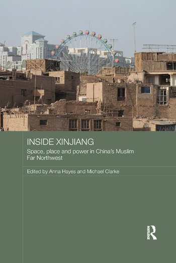 Inside Xinjiang Space, Place and Power in China's Muslim Far Northwest book cover