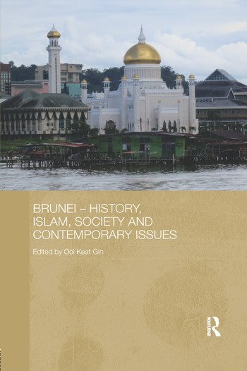 Brunei – History, Islam, Society and Contemporary Issues book cover