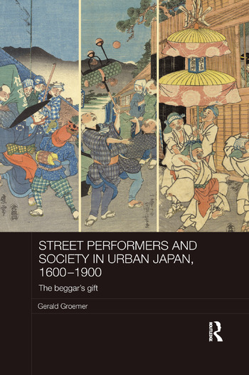 Street Performers and Society in Urban Japan, 1600-1900 The Beggar's Gift book cover