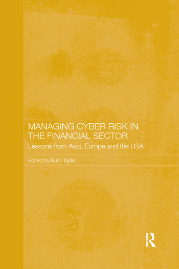 Managing Cyber Risk in the Financial Sector Lessons from Asia, Europe and the USA book cover