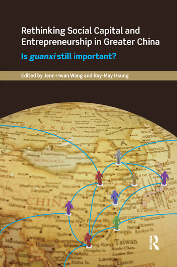 Rethinking Social Capital and Entrepreneurship in Greater China Is Guanxi Still Important? book cover
