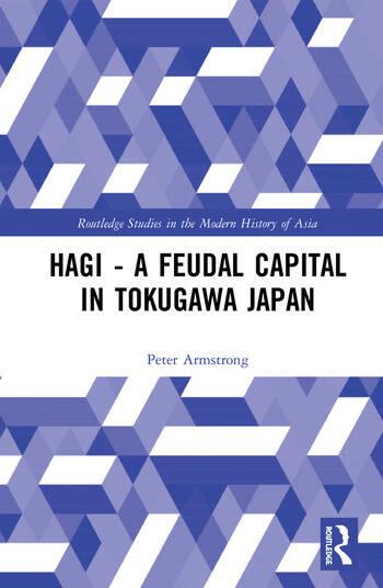 Hagi - A Feudal Capital in Tokugawa Japan book cover