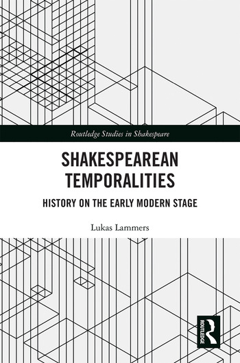 Shakespearean Temporalities History on the Early Modern Stage book cover