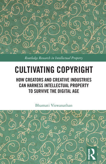 Cultivating Copyright How Creators and Creative Industries Can Harness IP to Survive the Digital Age book cover