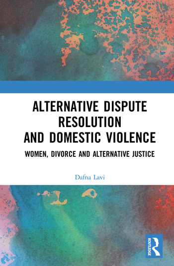Alternative Dispute Resolution and Domestic Violence Women, Divorce and Alternative Justice book cover