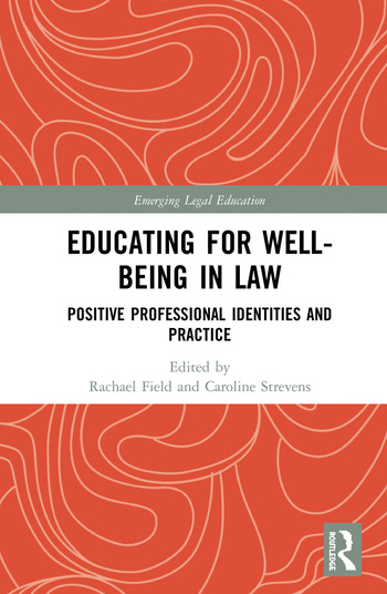 Educating for Well-Being in Law Positive Professional Identities and Practice book cover
